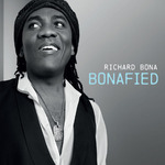 Bonafied de Richard Bona -- 14/05/14