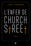 L'Enfer de Church Street de Jake Hinkson -- 20/06/15