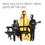 Songs of time lost de Piers Faccini et Vincent Segal