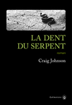 La dent du serpent de Craig Johnson