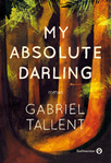My absolute darling de Gabriel Tallent  -- 10/01/19