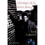 Chronique de la d�rive douce de  Dany Laferri�re -- 28/05/12