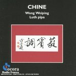 Cd de la semaine, Wang Weiping�: Chine�: luth pipa -- 15/04/09