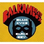 Cd de la semaine,  Balkan  Beat Box : Blue eyed black boy  -- 09/06/10