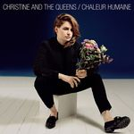 Chaleur humaine de Christine and The Queens -- 22/10/14