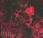 Feed the fire de Promise & The Monster  -- 07/09/16