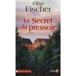 Le secret du pressoir d'Elise Fischer -- 10/09/12