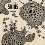 CD de la semaine, THE SHINS�: Wincing the night away -- 26/09/07