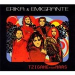 Cd de la semaine, Erika & Emigrante : Tzigane from Mars