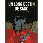 Un long destin de sang T1 et T2 -- 19/07/11