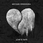 Love and hate de Michael Kiwanuka