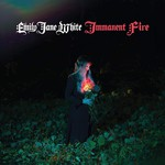Immanent fire d'Emily Jane White  -- 26/02/20