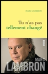 Tu n'as pas tellement chang� de Marc Lambron  -- 15/01/15