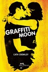 Graffiti Moon de Cath Crowley  -- 27/09/13