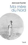 Ma m�re du Nord de Jean-Louis Fournier -- 18/02/16