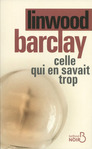 Celle qui en savait trop de Linwood Barclay -- 05/09/15