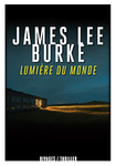 Lumi�re du monde  de James Lee Burke -- 06/06/16