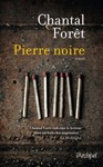 Pierre noire de Chantal For�t -- 09/04/15