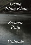 Seconde peau d'Uzma Aslam Khan -- 06/07/15