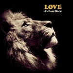 Love de Julien Dor� -- 07/05/14