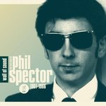 Wall of sound, the very best of Phil Spector -- 04/04/12