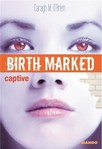 Birth marked T3, Captive de  Caragh M. O'Brien  -- 22/04/16