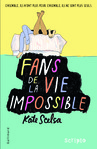 Fans de la vie impossible de Kate Scelsa -- 17/06/16