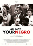 I Am Not Your Negro de Raoul Peck