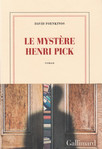 Le Myst�re Henri Pick de David Foenkinos -- 18/07/16