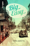 Big Easy de Ruta Sepetys  -- 12/12/14
