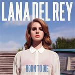 Born to die de Lana Del Rey -- 25/04/12